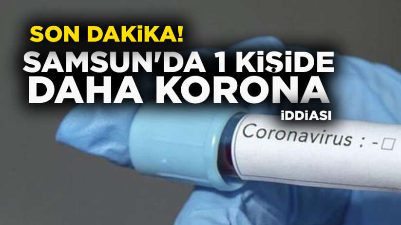 Samsunda TIR şoföründe korona virüsü