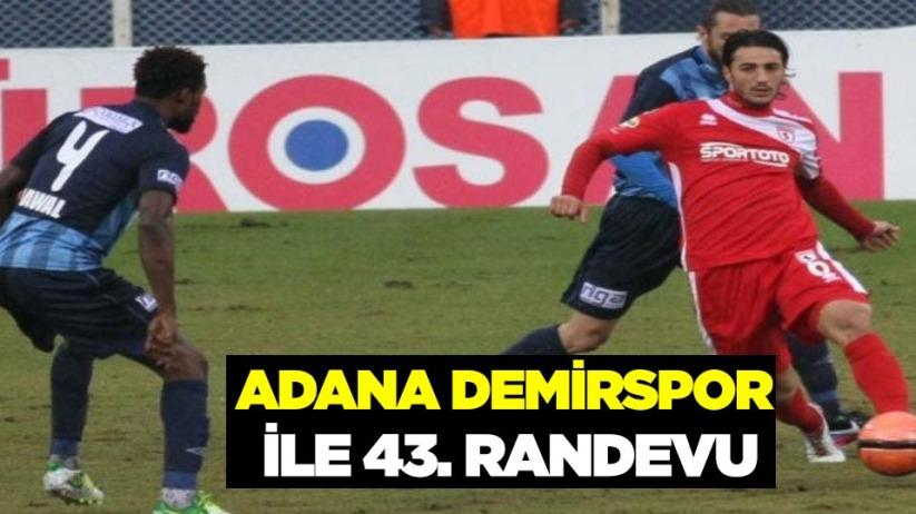 Adana Demirspor ile 43. Randevu