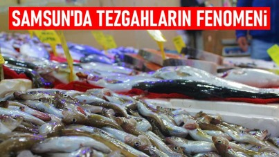 Samsun'da tezgahların fenomeni