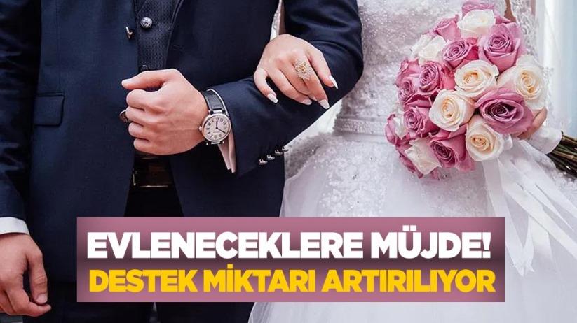 Evleneceklere müjde! Destek miktarı artırılıyor