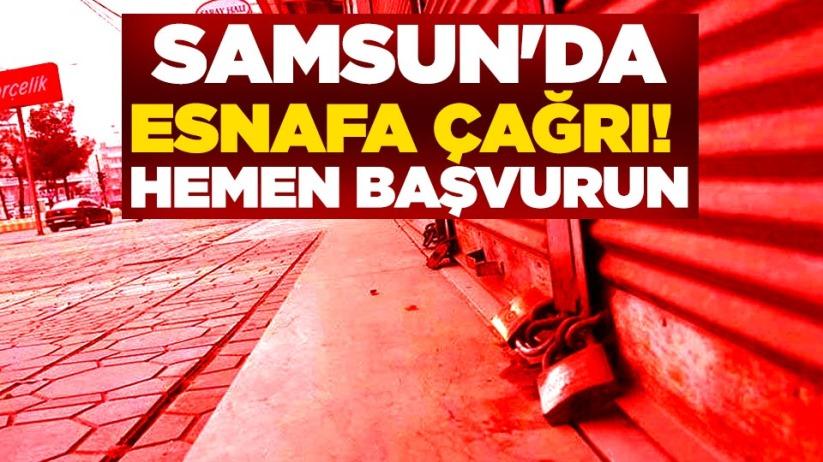 Samsun'da esnafa çağrı! Hemen başvurun