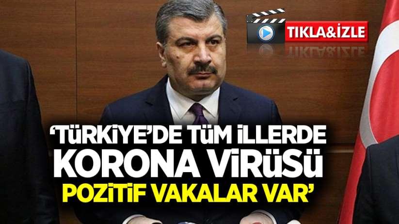 'Türkiye'de tüm illerde korona virüsü pozitif vakalar var'