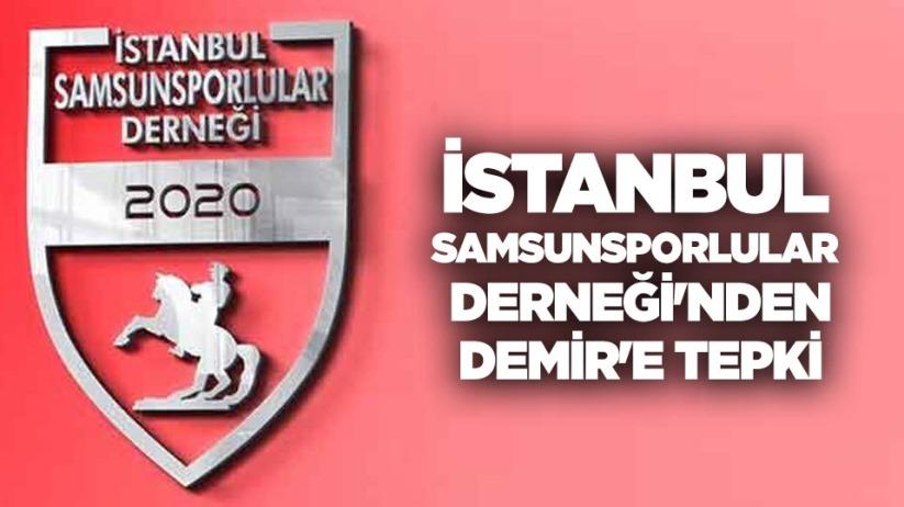 İstanbul Samsunsporlular Derneğinden Demire Tepki