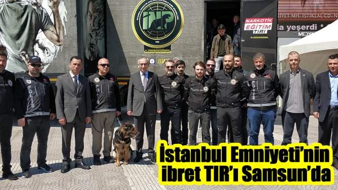 İstanbul Emniyeti'nin Narkotik Eğitim TIR'ı Samsun'da