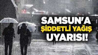 Samsun'a şiddetli yağış uyarısı!