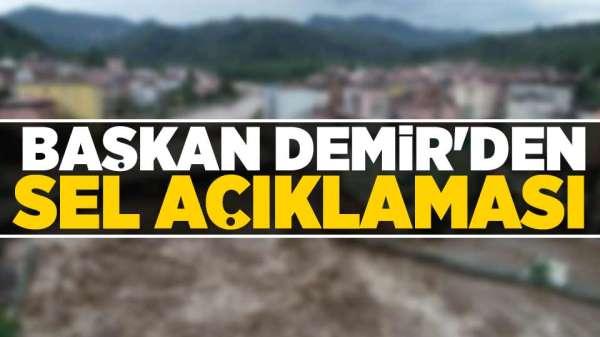 Başkan Demir'den sel felaketi hakkında açıklamalarda bulundu