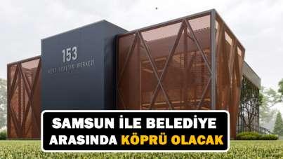 Samsun ile belediye arasında köprü olacak