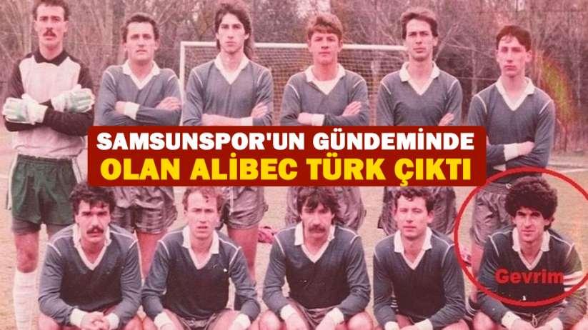 Samsunsporun gündeminde olan Alibec Türk Çıktı