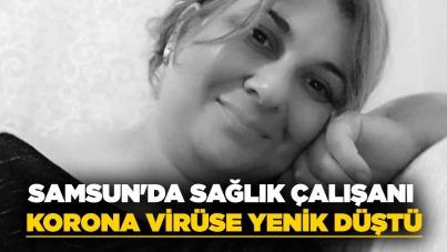 Samsun'da sağlık çalışanı korona virüse yenik düştü