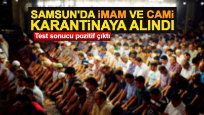 Samsun'da imam ve cami karantinaya alındı