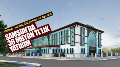 Samsun'da 30 Milyon TL'lik yatırım