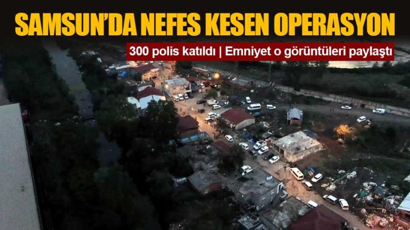 Samsun'da nefes kesen operasyon TIKLA İZLE
