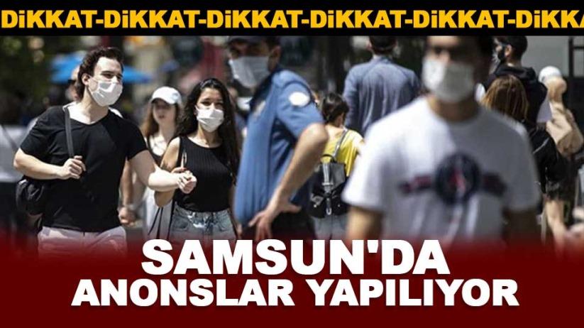 Dikkat! Samsun'da anonslar yapılıyor