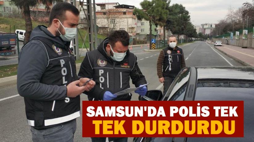 Samsun'da polis tek tek durdurdu!