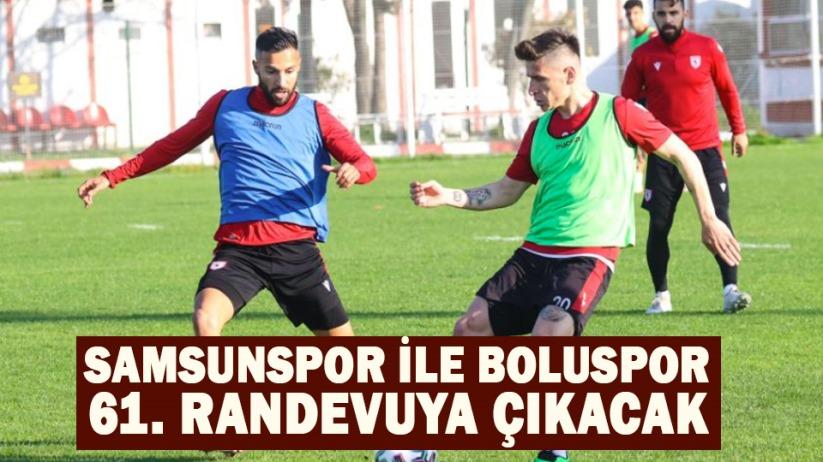 Samsunspor ile Boluspor 61. randevuya çıkacak