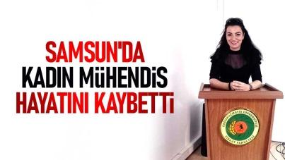 Samsun'da mühendis Demet Aynan hayatını kaybetti