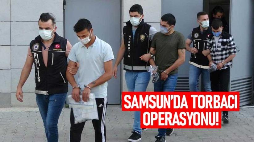 Samsunda torbacılara operasyonu! Adliyeye sevk edildiler