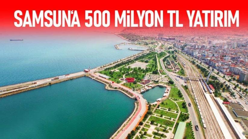 Samsuna 500 milyon TL yatırım