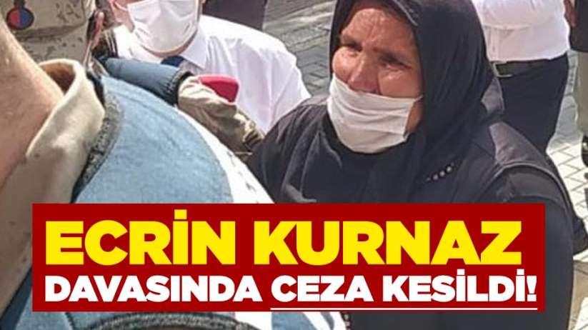 Ecrin Kurnaz davasında ceza kesildi!