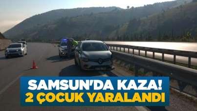 Samsun'da kaza! 2 çocuk yaralandı