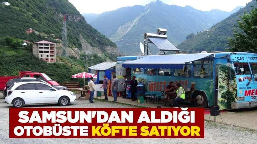 Samsun'dan aldığı otobüste köfte satıyor