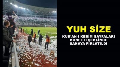 Skandal: Kur'an-ı Kerim sayfaları konfeti şeklinde sahaya fırlatıldı