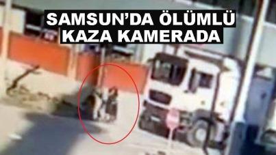 Samsun'da kamyonun karıştığı ölümlü kaza güvenlik kamerasında