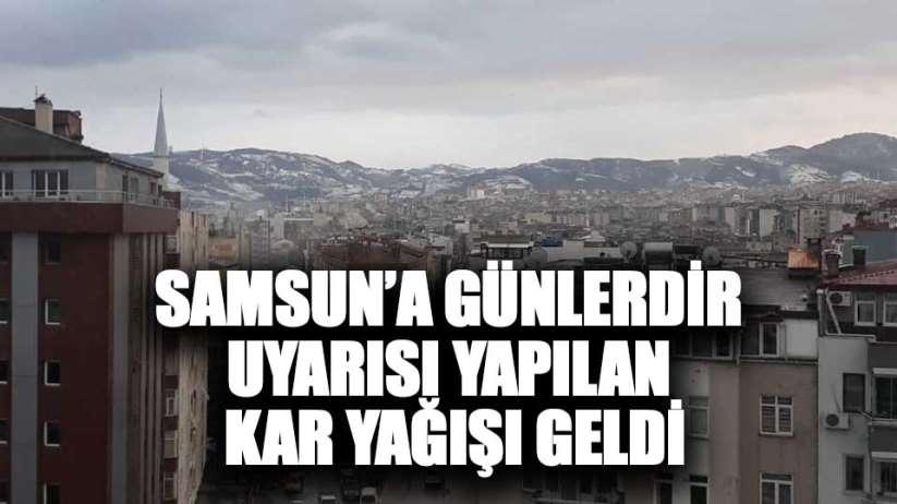 Samsun'a beklenen kar geldi
