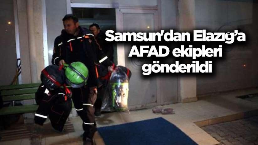 Samsun'dan Elazığ'a AFAD ekipleri gönderildi