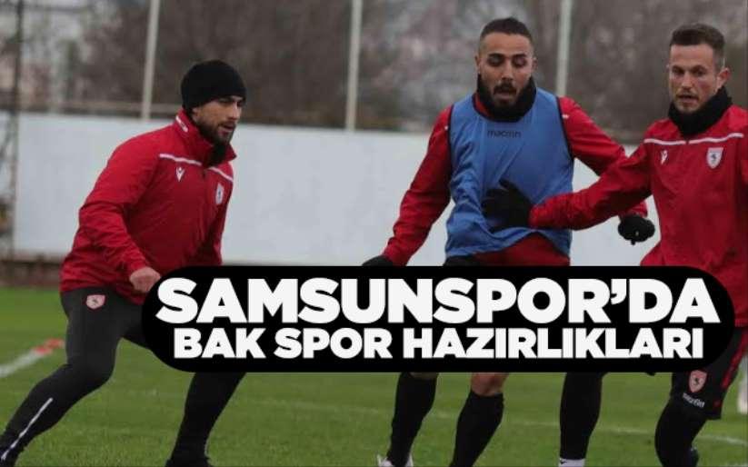 Samsunspor'da BAK Spor hazırlıkları