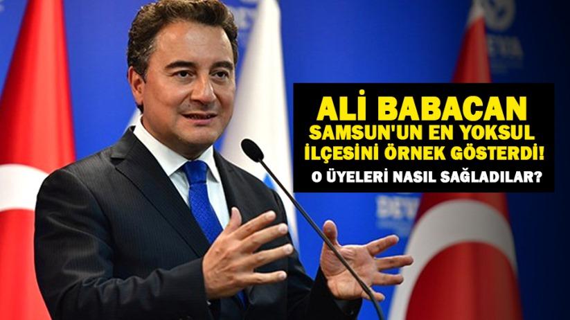 Ali Babacan Samsun'un en yoksul ilçesini örnek gösterdi!