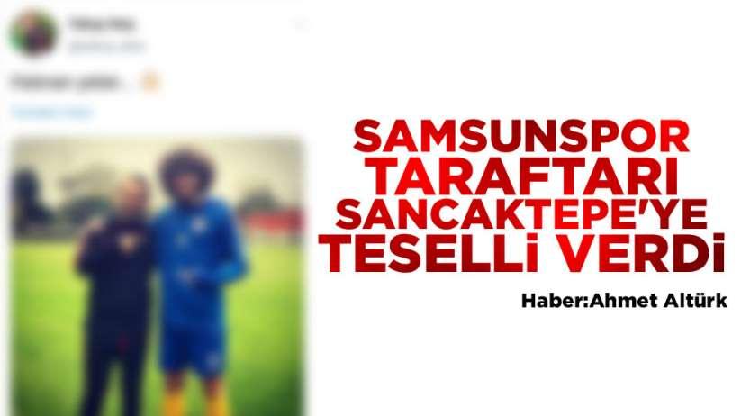 Samsunspor taraftarı Sancaktepe'ye teselli verdi