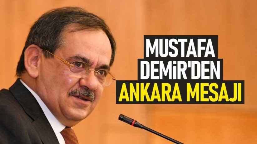 Mustafa Demirden Ankara mesajı
