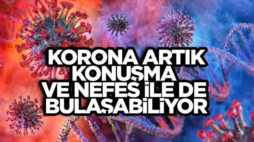 Koronavirüs konuşma ya da nefes alma yoluyla da bulaşabilir