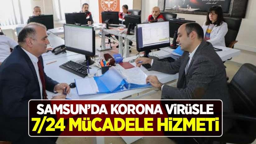 Samsun'da korona virüsle 7/24 mücadele hizmeti