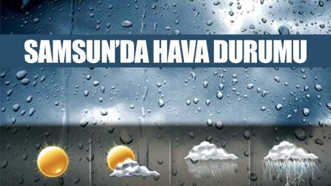 24 Şubat pazar Samsun'da Hava Durumu!