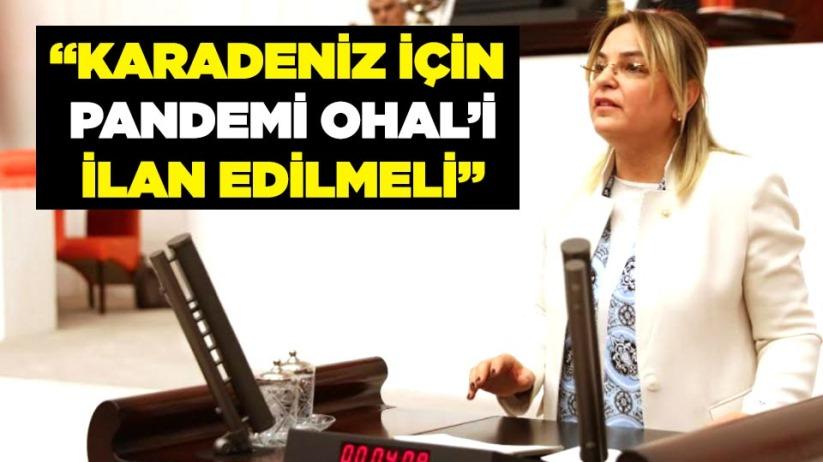 CHPli Hancıoğlu: Karadeniz için pandemi OHALi ilan edilmeli