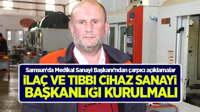Samsun'da Medikal Sanayi Başkanı'ndan çarpıcı açıklamalar