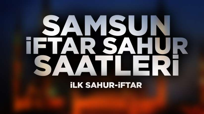 Samsun iftar saati 24 Nisan 2020