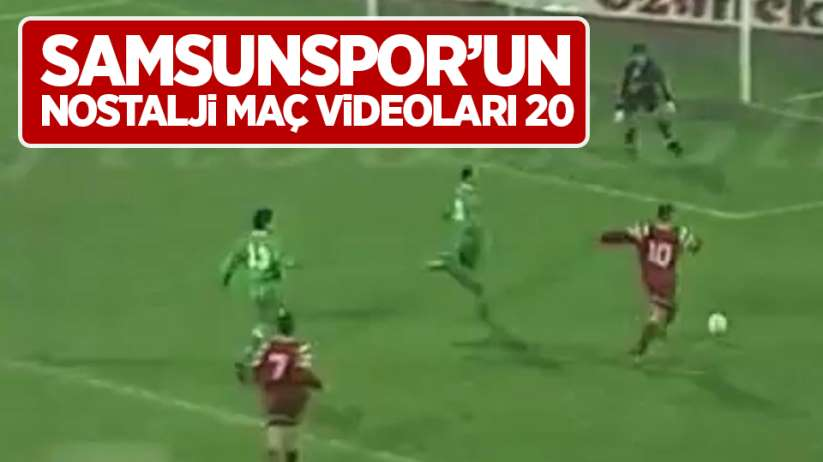 Samsunspor'un Nostalji Maç Videoları 20