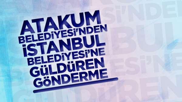 Atakum belediyesi'nden İstanbul Belediyesi'ne güldüren gönderme