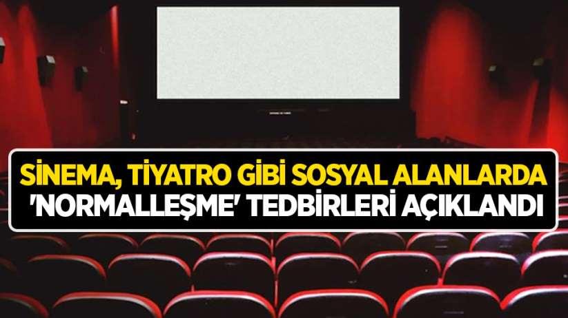 Sinema, tiyatro gibi sosyal alanlarda 'normalleşme' tedbirleri açıklandı