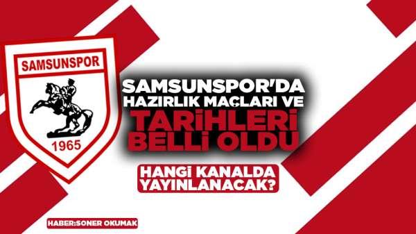 Samsunspor'da hazırlık maçları ve tarihleri belli oldu
