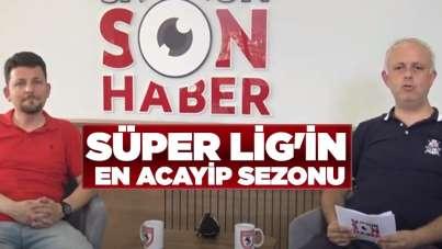 Süper Lig'in en acayip sezonu