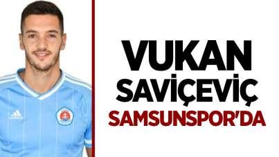 Vukan Saviçeviç Samsunspor'da