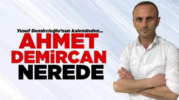 Ahmet Demircan nerede