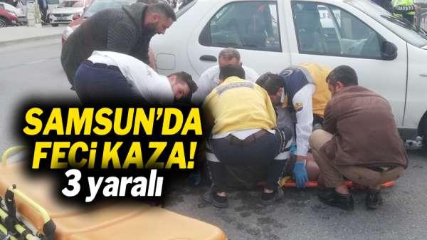 Samsun'da feci kaza: 3 yaralı