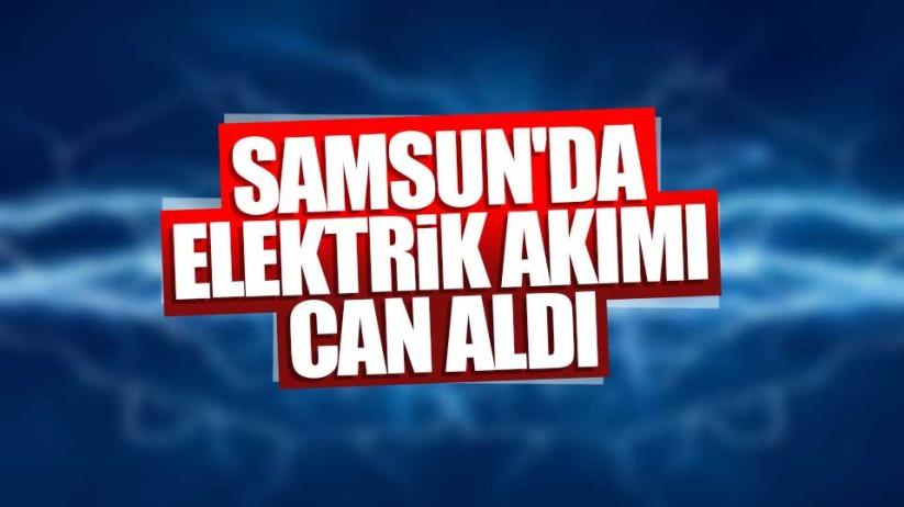 Samsun'da elektrik akımı can aldı