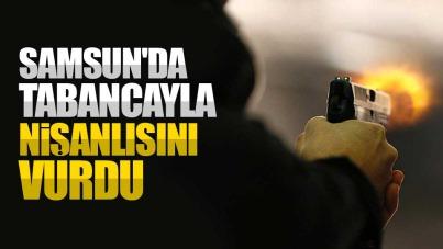 Samsun'da tabancasıyla nişanlısını vurdu