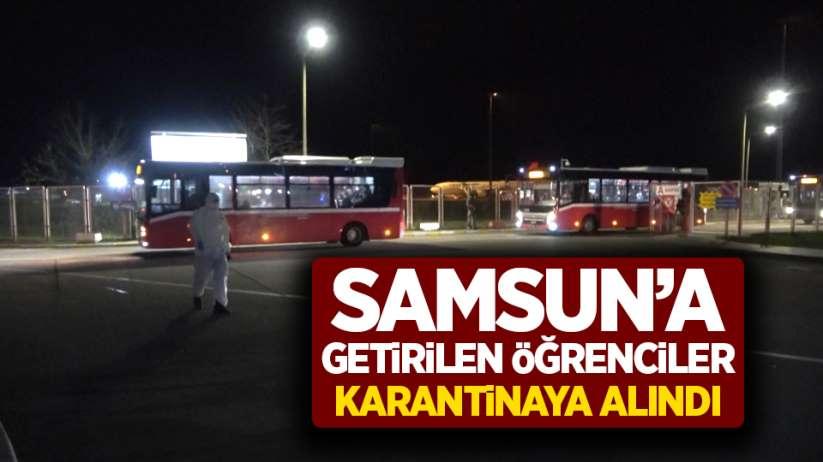 Samsun'a getirilen öğrenciler karantinaya alındı